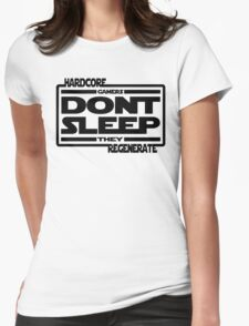 Hardcore Gamers Dont Sleep They Regenerate Womens Fitted T-Shirt