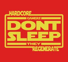 Hardcore Gamers Dont Sleep They Regenerate One Piece - Short Sleeve