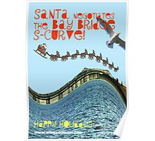 Santa Negotiates the Bay Bridge S-Curve Poster