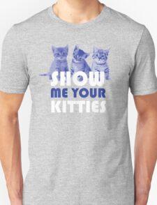 Show Me Your Kitties! Unisex T-Shirt