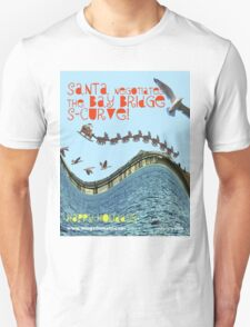 Santa Negotiates the Bay Bridge S-Curve! T-Shirt