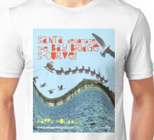 Santa Negotiates the Bay Bridge S-Curve! Unisex T-Shirt
