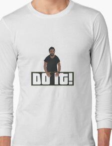Just Doooo It!! Long Sleeve T-Shirt