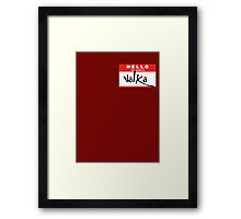 HELLO my name is: VALKA Framed Print