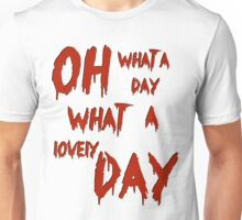 Oh, What a Lovely Day Unisex T-Shirt