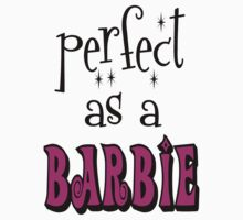 Perfect As A Barbie by gleekgirl