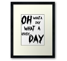 Oh, What a Lovely Day Framed Print