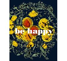 be happy /dark Photographic Print