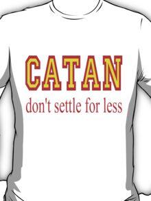 Settlers of Catan: Don't Settle For Less T-Shirt