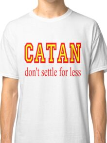 Settlers of Catan: Don't Settle For Less Classic T-Shirt