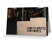 consuming zombies Greeting Card
