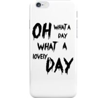 Oh, What a Lovely Day iPhone Case/Skin