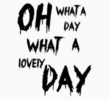Oh, What a Lovely Day T-Shirt