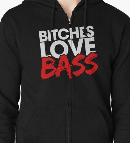 Bitches Love Bass Zipped Hoodie