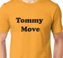 Tommy Move Unisex T-Shirt
