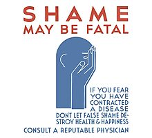 Shame May Be Fatal -- WPA Poster Photographic Print