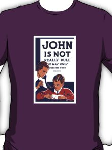 John Is Not Really Dull -- WPA Print T-Shirt