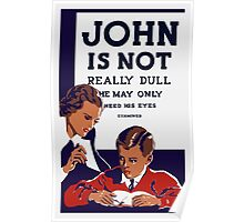 John Is Not Really Dull -- WPA Print Poster