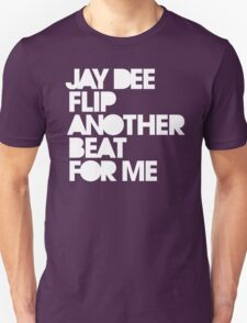 Jay Dee flip another beat for me T-Shirt