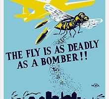 The Fly Is As Deadly As A Bomber -- WPA Print by warishellstore