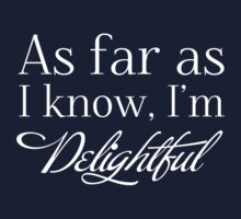 """""""As Far as I know, I'm Delightful."""" Typography Quote Funny Humor Silly  Baby Tee"""
