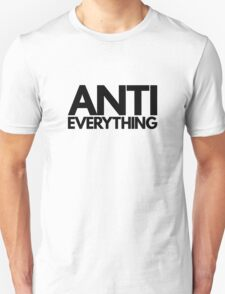 Anti Everything T-Shirt