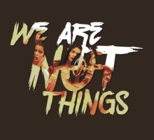 We Are Not Things by sjdesigns