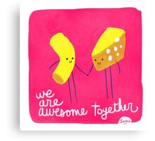 Mac n Cheese - Awesome Together Canvas Print