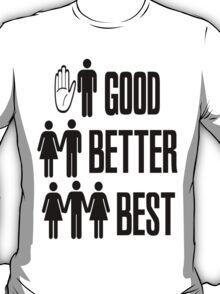 Good Better Best T-Shirt