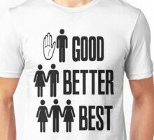 Good Better Best Unisex T-Shirt