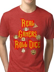 Real Gamers Roll Dice Tri-blend T-Shirt