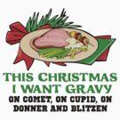 Reindeer Gravy Funny Christmas Shirt by BeataViscera