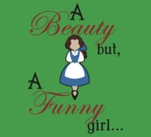 A Beauty but a Funny Girl Kids Clothes