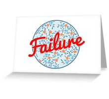 Failure Greeting Card