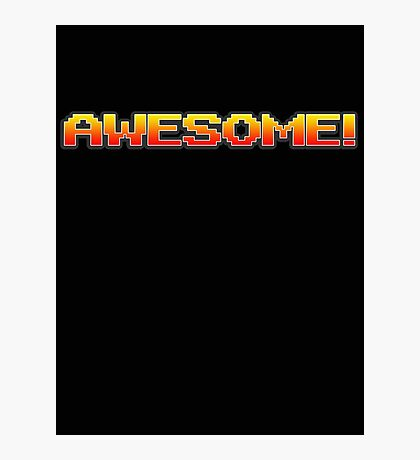 8 Bit AWESOME! Photographic Print