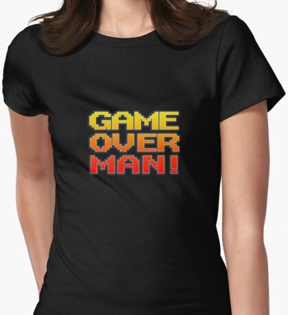 GAME OVER MAN! Womens Fitted T-Shirt