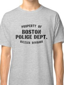 Property of Boston Police Dept. Rizzles Div. Classic T-Shirt