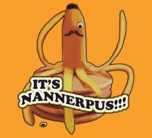 It's Nannerpus!!! T-Shirt