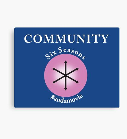 Community: Six Seasons #andamovie Canvas Print