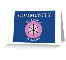 Community: Six Seasons #andamovie Greeting Card