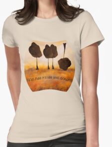 Life Has It's Ups and Downs T-Shirt