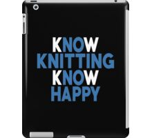 Know Knitting Know Happy - Custom Tshirt iPad Case/Skin