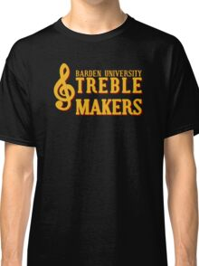 Barden University Treblemakers Classic T-Shirt