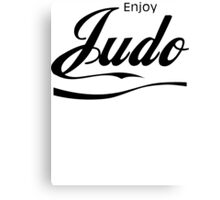 Enjoy Judo  Canvas Print