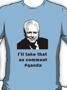 I'll take that as comment #qanda T-Shirt