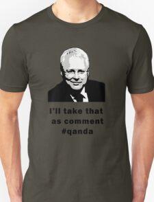 I'll take that as comment #qanda Unisex T-Shirt