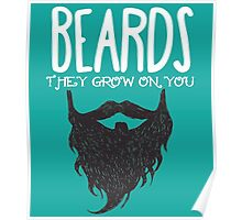 BEARDS THEY GROW ON YOU Poster