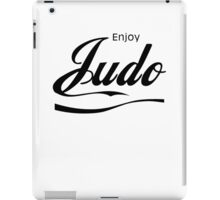 Enjoy Judo  iPad Case/Skin