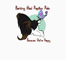 Barking Mad Papillon Pals - Because We're Happy - Large Unisex T-Shirt