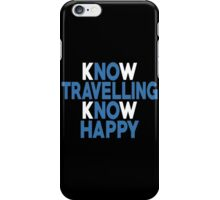 Know Travelling Know Happy - Custom Tshirt iPhone Case/Skin